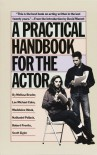 A Practical Handbook for the Actor - Melissa Bruder, Lee Michael Cohn, Madeleine Olnek, Nathaniel Pollack, Robert Previto, Scott Zigler, David Mamet