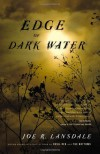 Edge of Dark Water - Joe R. Lansdale, Angèle Masters