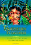 Brazilian Folktales - Livia de Almeida, Ana Portella, Margaret Read MacDonald