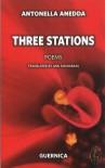 Three Stations - Antonella Anedda, Ann Snodgrass