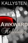 Awkward Holidays - Kallysten