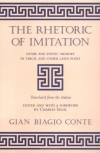 The Rhetoric Of Imitation: Genre And Poetic Memory In Virgil And Other Latin Poets - Gian Biagio Conte