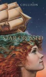 Star-Crossed - Linda Collison
