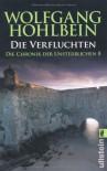 Die Chronik der Unsterblichen 8: Die Verfluchten - Wolfgang Hohlbein