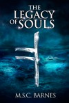 The Legacy of Souls (Seb Thomas #2) - M.S.C. Barnes