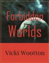 Forbidden Worlds - Vicki Wootton