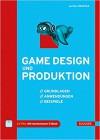 Game Design und Produktion: Grundlagen, Anwendungen und Beispiele - Gunther Rehfeld