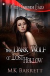 The Dark Wolf of Lost Hollow (Wild Darkness Calls) - MK Barrett