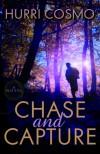 Chase and Capture - Hurri Cosmo