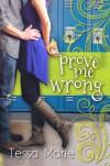 Prove Me Wrong - Tessa Marie, Theresa Paolo