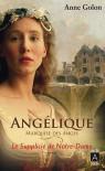Angélique, Tome 4 : Le supplicié de Notre-Dame - Anne Golon