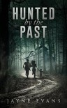 Hunted by the Past - Jayne Evans