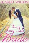 The Fairy Tale Bride (Montana Born Bride Book 1) - Scarlet Wilson
