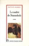 Le maître de Stammholz - Baptiste-Marrey