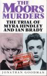 The Moors Murders - Jonathan Goodman