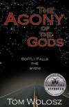 The Agony of the Gods: Softly Falls the Snow - Tom Wolosz