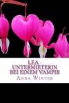 Lea - Untermieterin bei einem Vampir (German Edition) - Anna Winter
