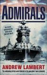 Admirals - Andrew D. Lambert