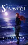 Sea-Witch - J. E. Hunter