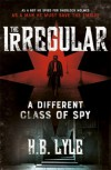 The Irregular: A Different Class of Spy - H. B. Lyle