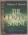 The Empty Shrine - William E Barrett
