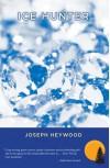 Ice Hunter (Woods Cop Mysteries #1) - Joseph Heywood