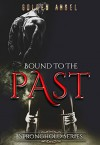 Bound to the Past (Stronghold Book 7) - Golden Angel