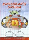 Engibear's Dream - Andrew King, Benjamin Johnston