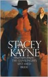 The Gunslinger's Untamed Bride - Stacey Kayne