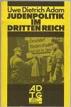 Judenpolitik Im Dritten Reich - Uwe Dietrich Adam