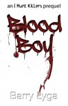 Blood Boy: an I Hunt Killers prequel - Barry Lyga