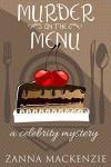 Murder On The Menu: A Romantic Comedy Culinary Cozy Mystery (A Celebrity Mystery Book 1) - Zanna Mackenzie