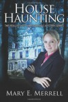 House Haunting: A Real Estate Paranormal Mystery Series (Volume 1) - Mary E. Merrell