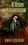 A Grave Inheritance - Kari Edgren