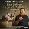 Beim Dehnen singe ich Balladen: Geschichten und Glossen - Carolin Kebekus, Jürgen von der Lippe, Jürgen von der Lippe, Jochen Malmsheimer