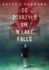 Co zdarzyło się w Lake Falls - Artur K. Dormann
