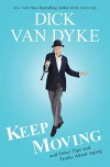 Keep Moving: And Other Tips and Truths About Aging - Dick Van Dyke