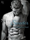 Never Sweeter: A Dark Obsession Novel - Charlotte Stein
