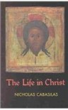 The Life in Christ - Nicholas Cabasilas