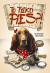 To tylko pies? - Suzanne Selfors