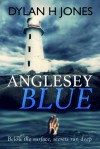 Anglesey Blue:  (The Detective Tudor Manx Mysteries Book 1) Paperback - Dylan H. Jones