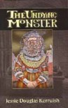 The Undying Monster: A Tale of the Fifth Dimension - Jessie Douglas Kerruish