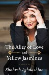 The Alley of Love and Yellow Jasmines - Shohreh Aghdashloo
