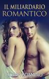 Serie del Miliardario #4: Il Miliardario Romantico - Elena Romano