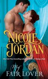 My Fair Lover: A Legendary Lovers Novel - Nicole Jordan