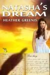 Natasha's Dream - Book 1 - The Natasha Saga - Heather Greenis
