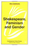 Shakespeare, Feminism and Gender (New Casebooks) -