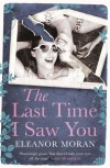 The Last Time I Saw You - Eleanor Moran
