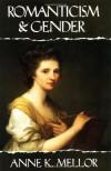 Romanticism and Gender - Anne K. Mellor