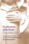 Purification of the Heart: Signs, Symptoms and Cures of the Spiritual Diseases of the Heart - Hamza Yusuf